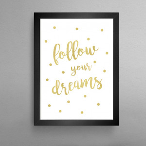 Follow your dreams 2128